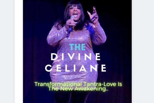 Divine Celiane: Transformational Tantra-Love Is The New Awakening